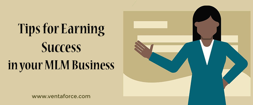 Tips for earning success in your MLM business