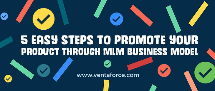 5 easy steps to promote your product through MLM business model