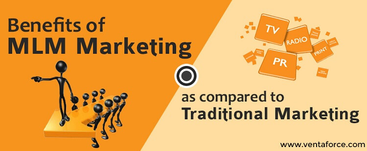 Benefits of MLM Marketing as compared to Traditional Marketing