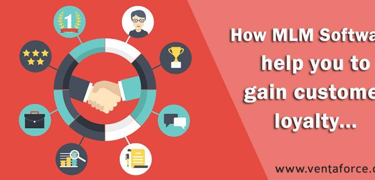 mlm software gain customer loyalty