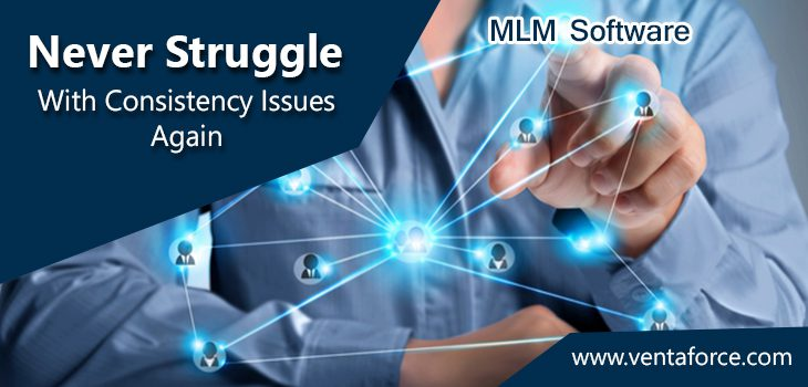 MLM Software: The Key To Never Struggle With Consistency Issues Again