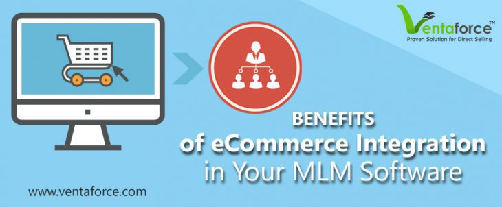 Benefits Of eCommerce Integration In Your MLM Software