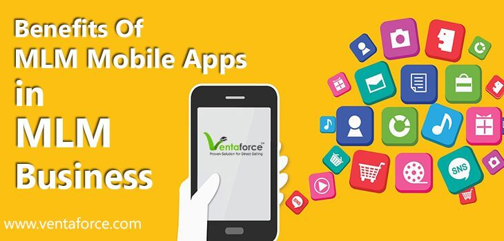 Benefits of MLM Mobile Apps in MLM Business