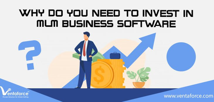Why do you need to invest in MLM business software?